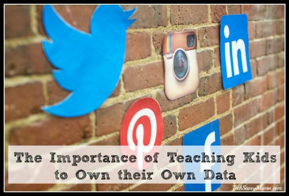 The Importance of Teaching Kids to Own their Own Data