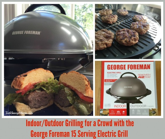 Indoor Outdoor Grilling For A Crowd With The George Foreman 15 Serving Electric Grill Tech Savvy Mama