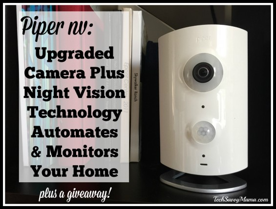Piper nv: Upgraded Camera Plus Night Vision Technology Automates & Monitors Your Home with a giveaway on TechSavvyMama.com