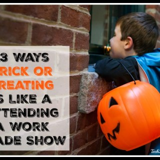 13 Ways Trick or Treating is Like a Attending a Work Trade Show