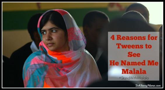 4 Reasons for Tweens to See He Named Me Malala with things to talk about with your family on TechSavvyMama.com