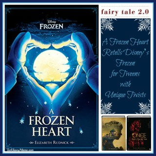 A Frozen Heart Retells Disney's Frozen for Tweens with Unique Twists  (w. giveaway)