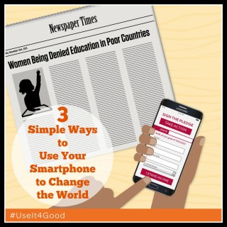 3 Simple Ways to Use Your Smartphone to Change the World #Useit4Good