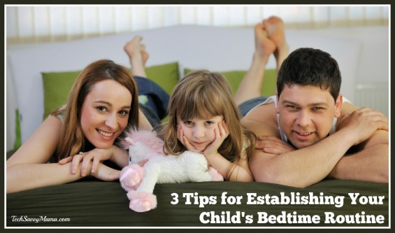 3 Tips for Establishing Your Child's Bedtime Routine on TechSavvyMama.com