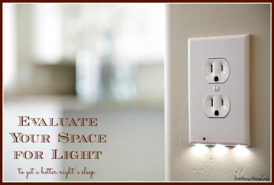 Evaluate your space for light. More tips for restful sleep on TechSavvyMama.com