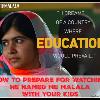 How to Prepare for Watching He Named Me Malala with Your Kids #withMalala