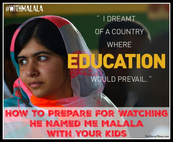 How to Prepare for Watching He Named Me Malala with Your Kids on TechSavvyMama.com #withMalala