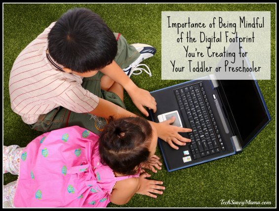 Importance of Being Mindful of the Digital Footprint You're Creating for Toddlers and Preschoolers — TechSavvyMama.com