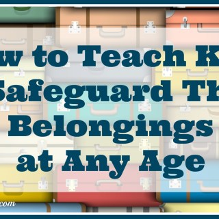 How to Teach Kids to Safeguard Their Belongings at Any Age— TechSavvyMama.com
