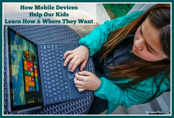 How Mobile Device Help Our Kids Learn How and Where They Want #LearningThroughGorillaGlass — TechSavvyMama.com