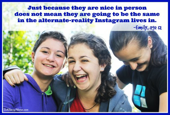 Nice in person doesn't mean nice online on Hey Tweens! Here's What My Tween Want You to Understand About Instagram — TechSavvyMama.com
