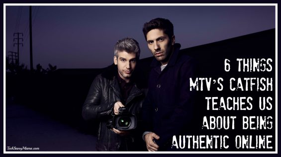 6 Things MTV's Catfish Teaches Us About Being Authentic Online