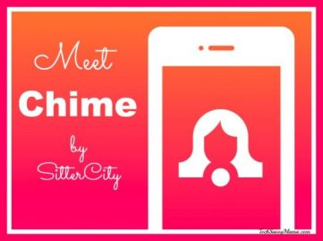 Meet Chime by SitterCity on TechSavvyMama.com