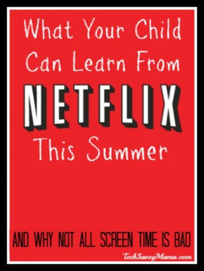 What Your Child Can Learn From Netflix on TechSavvyMama.com