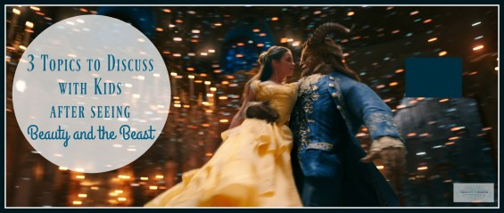 Beauty and the Beast: 3 Topics to Discuss with Kids After Seeing the Movie on TechSavvyMama.com