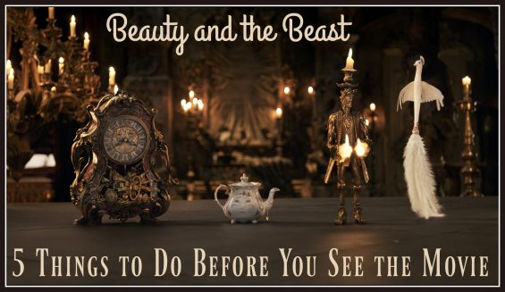 Beauty and the Beast: 5 Things to Do Before You See the Movie on TechSavvyMama.com