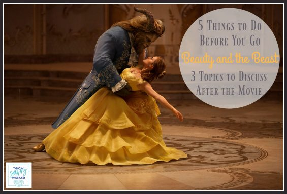 Beauty and the Beast: 5 Things to Do Before You Go & 3 Topics to Discuss After the Movie on TechSavvyMama.com