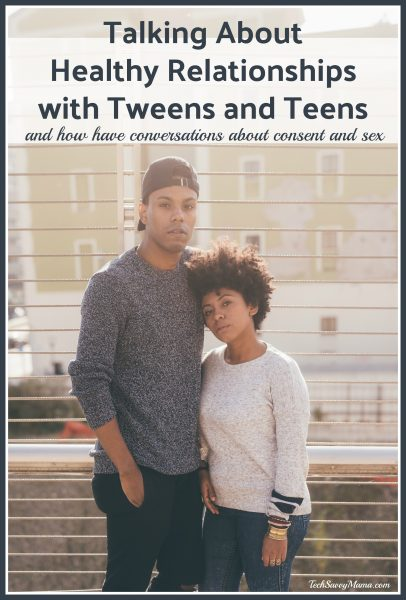 Talking About Healthy Relationships with Tweens and Teens
