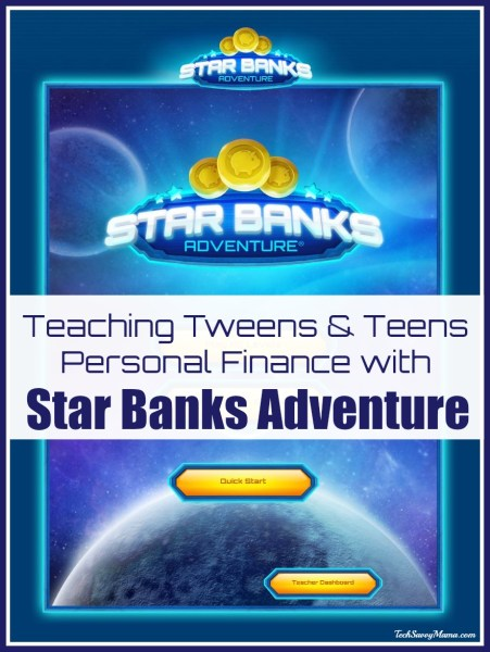 Teaching Tweens & Teens Personal Finance with Star Banks Adventure