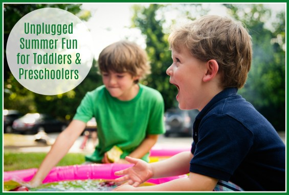 Unplugged Summer Fun for Toddlers and Preschoolers