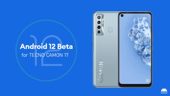 Android 12 beta 1 for Tecno Camon 17