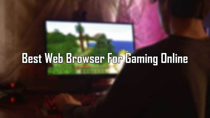 Best Web Browsers for Online Gaming
