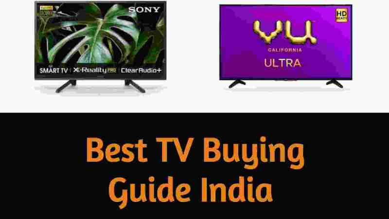 TV Buying Guide India (Latest) – How To Choose The Best TV