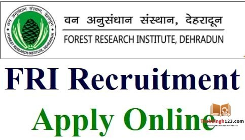 FRI Dehradun Recruitment 2020 वन अनुसंधान संस्थान भर्ती
