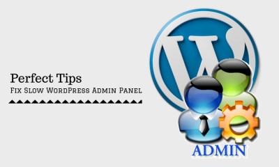 how to fix slow WordPress Admin Panel