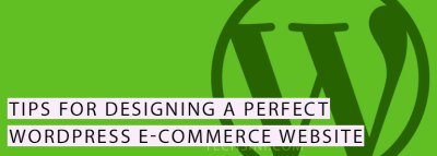 Tips for designing a perfect WordPress eCommerce website