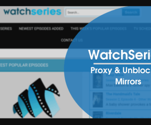 Watch Series Unblocked – Top 40+ Proxy/Mirrors List [Year 2021]