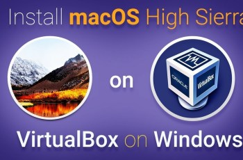 How to Install macOS High Sierra on VirtualBox on Windows 10 PC