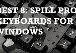 Top 8: Best Spill Proof Keyboards for Windows 2017 Reviewed