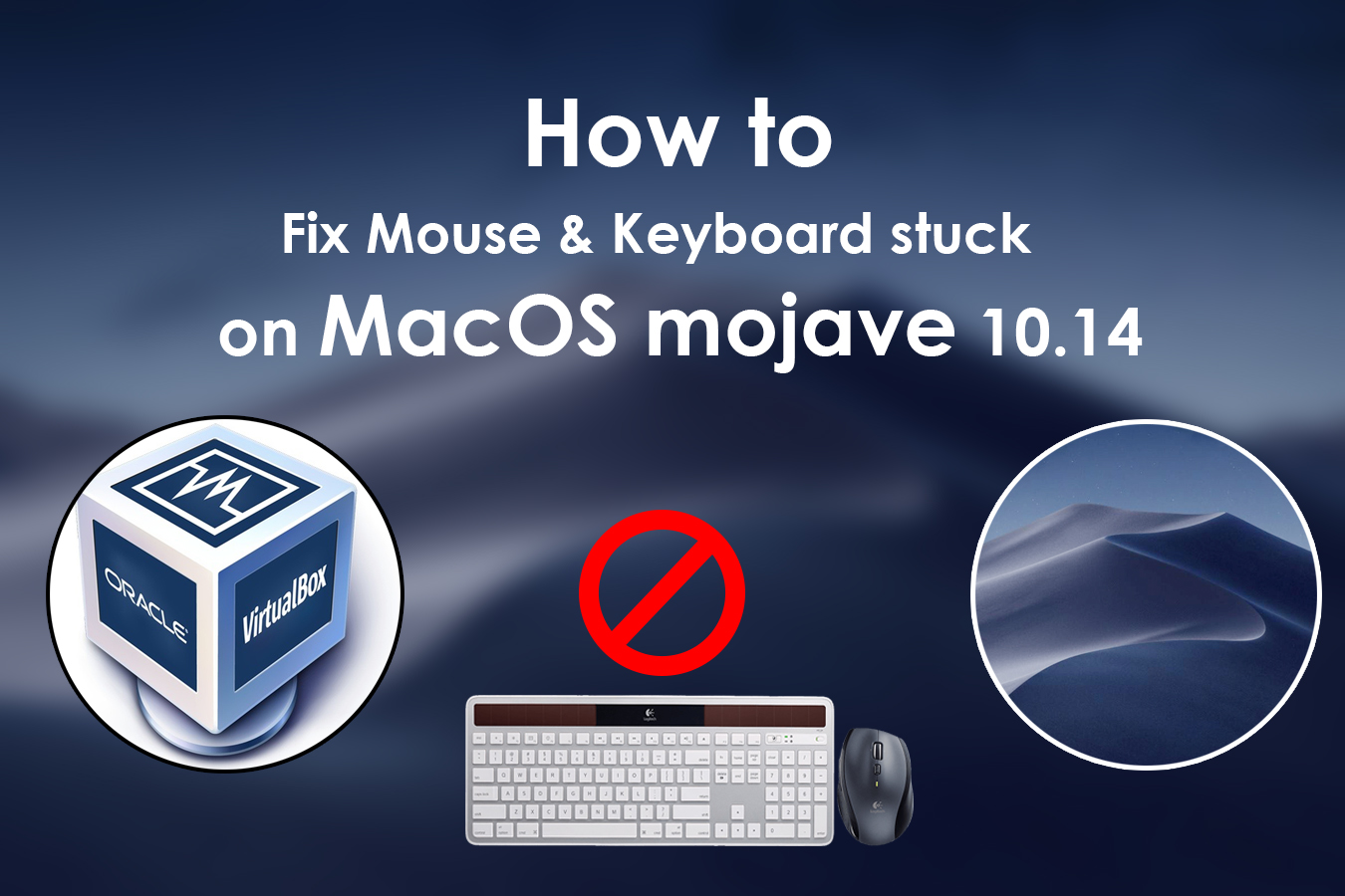 How to fix Mouse & Keyboard stuck on Mac OS mojave on