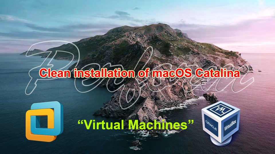 """How to Perform clean installation of macOS Catalina on """"Virtual machines"""""""