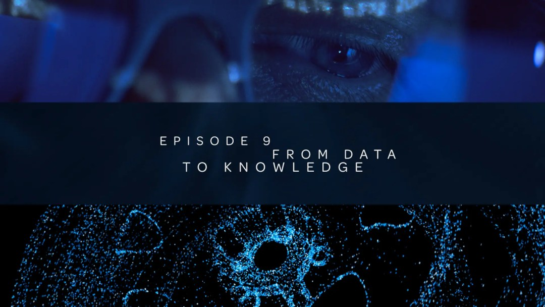Tech Stories – Ep09 – From data to knowledge