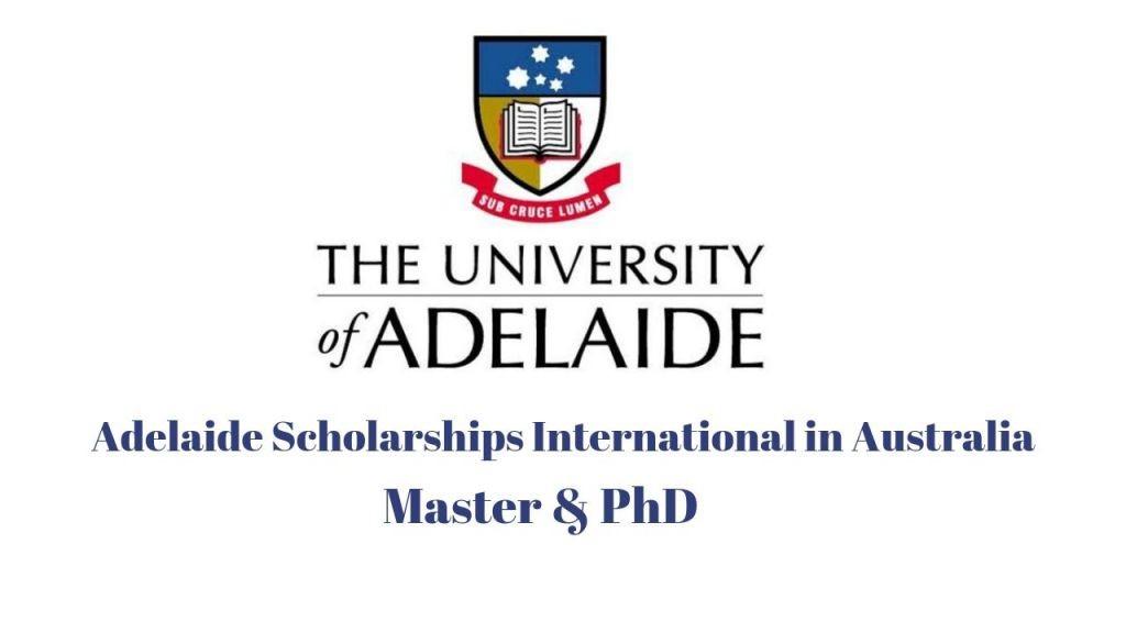 Adelaide Scholarships International in Australia 2020 for Master & PhD