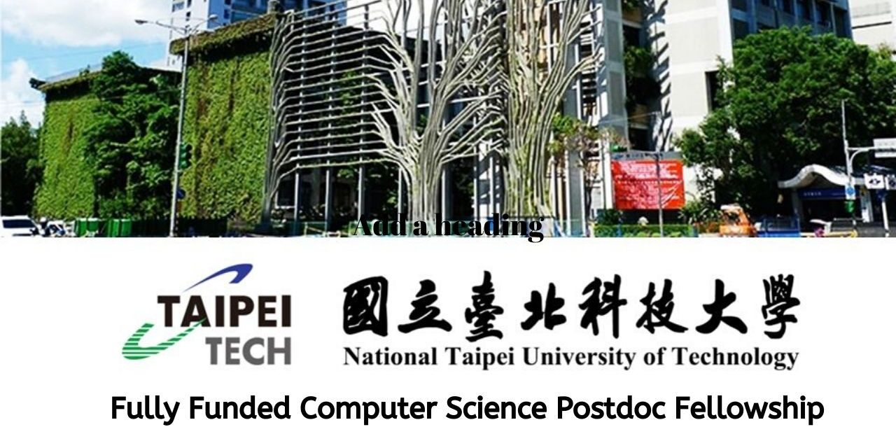 Computer Science Postdoc Fellowship at National Taipei University of Technology,Taiwan