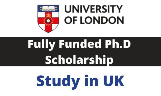 University of London PhD Scholarship UK 2021 | PhD in UK