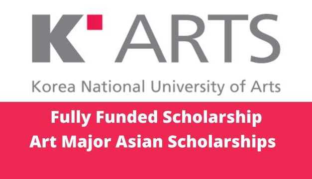 Art Major Asian Scholarships Korea National University of Arts, South Korea