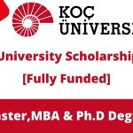 Koc University Turkey Scholarship 2021 For Masters & PhD