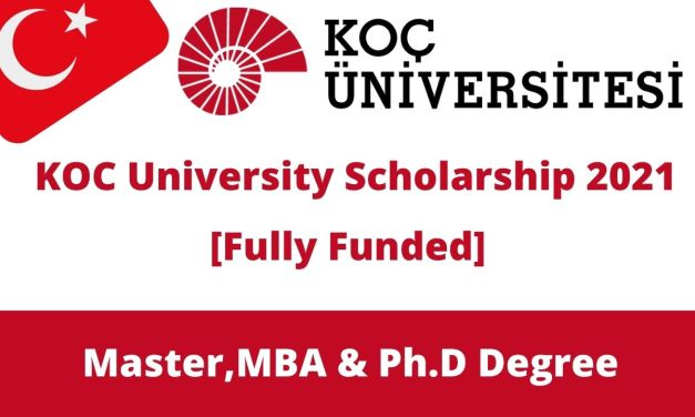 Koc University Turkey Scholarship 2021 For Masters & PhD