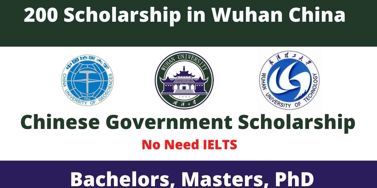 200 Chinese Government Scholarship in Wuhan, China 2021 | Fully Funded