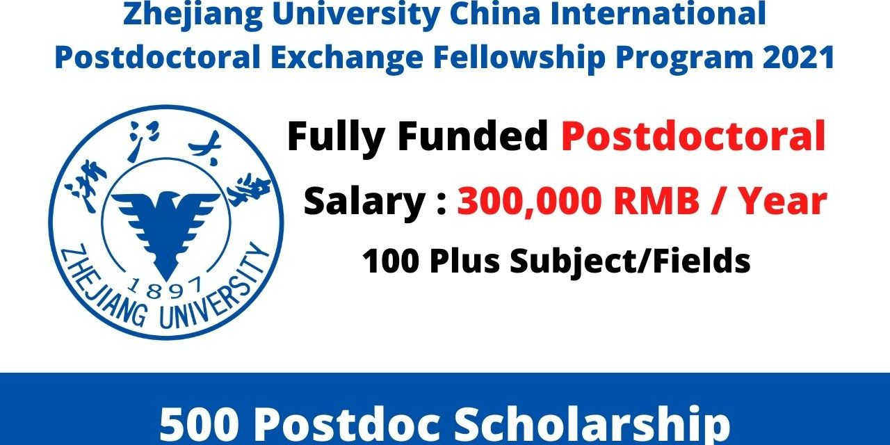Zhejiang University China International Postdoctoral Exchange Fellowship Program 2021