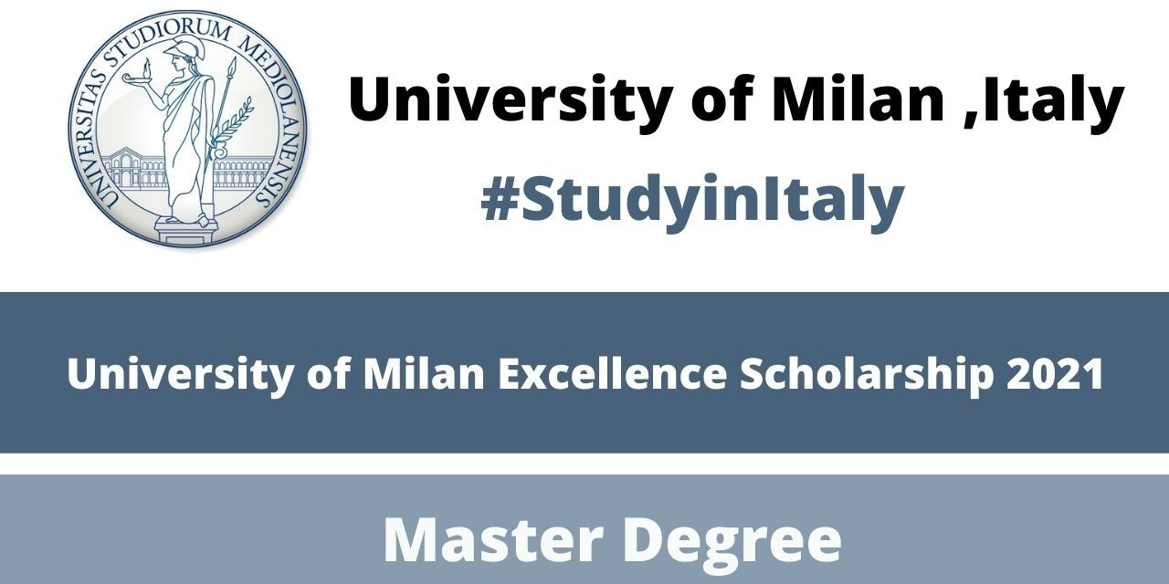University of Milan Excellence Scholarship in Italy 2021 | Study in Italy