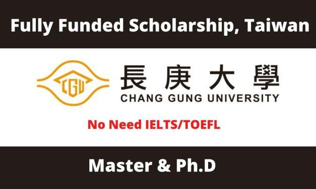 Chang Gung University Scholarship in Taiwan 2022 | Fully Funded