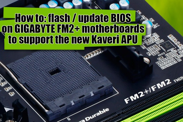 How to: flash / update BIOS on GIGABYTE FM2+ motherboards to support