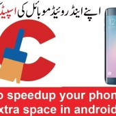 How to speedup your phone and clean extra space