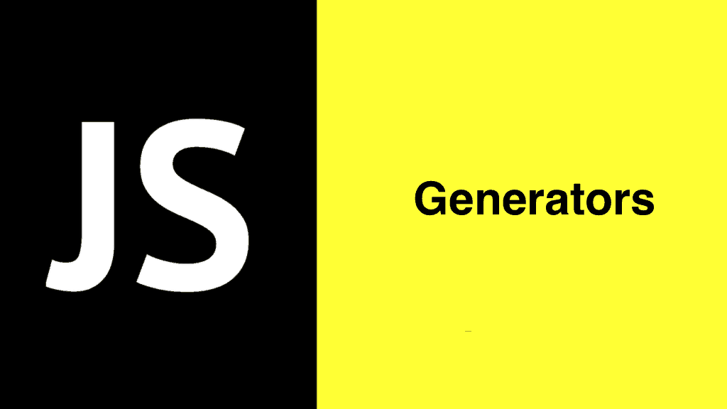JavaScript Generator and how it works.