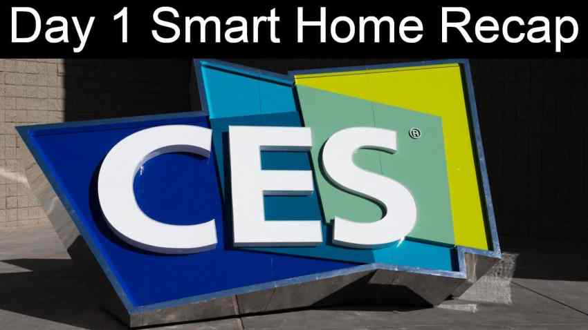 CES 2020 Day 1 Smart Home